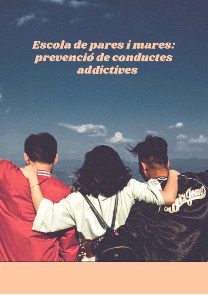 ESCOLA DE MARES I PARES: PREVENCIÓ DE CONDUCTES ADDICTIVES