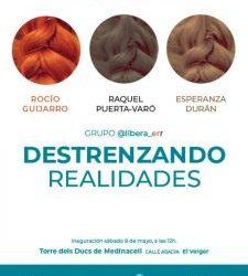 "EXHIBITION ""DESTRENZANDO REALIDADES"""